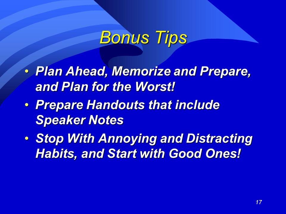 17 Bonus Tips Plan Ahead, Memorize and Prepare, and Plan for the Worst!Plan Ahead, Memorize and Prepare, and Plan for the Worst.