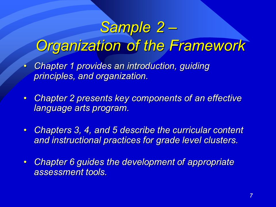 7 Sample 2 – Organization of the Framework Chapter 1 provides an introduction, guiding principles, and organization.Chapter 1 provides an introduction, guiding principles, and organization.