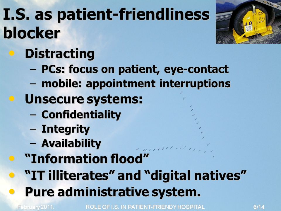 ROLE OF I.S. IN PATIENT-FRIENDY HOSPITAL 6/14 February 2011.