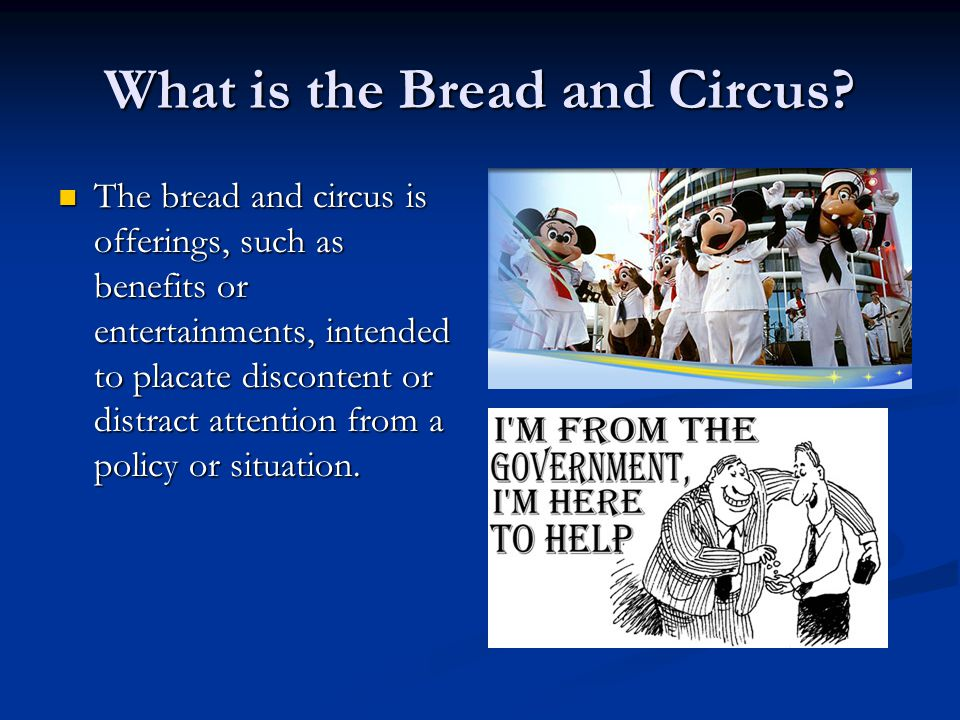 What is the Bread and Circus.