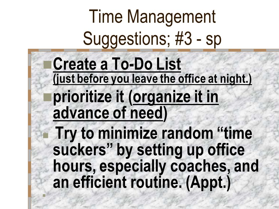 Time Management Suggestions; #2 –Continued-df Try to handle emails and paper items only once.