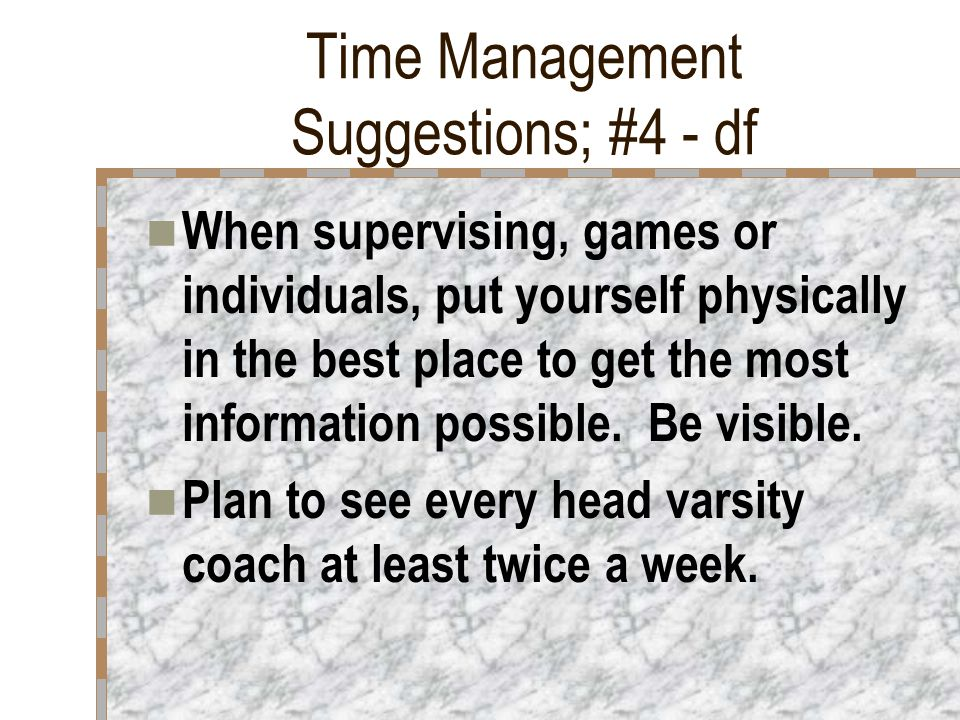 Time Management Suggestions; #3 – Cont.