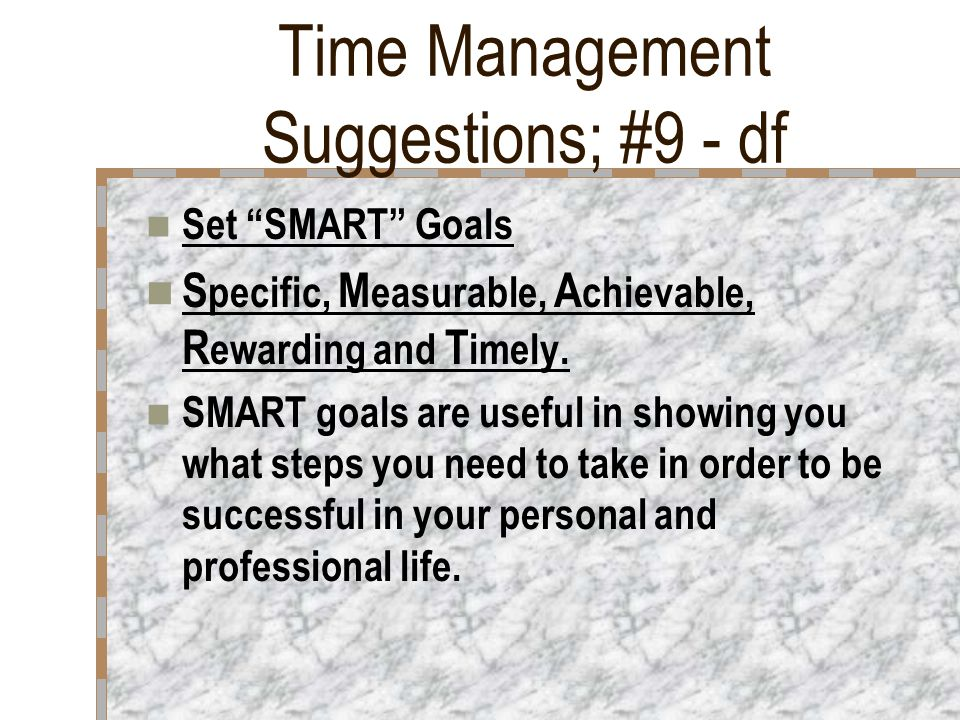 Time Management Suggestions; #8 - sp Delegate You do not need to do everything yourself.