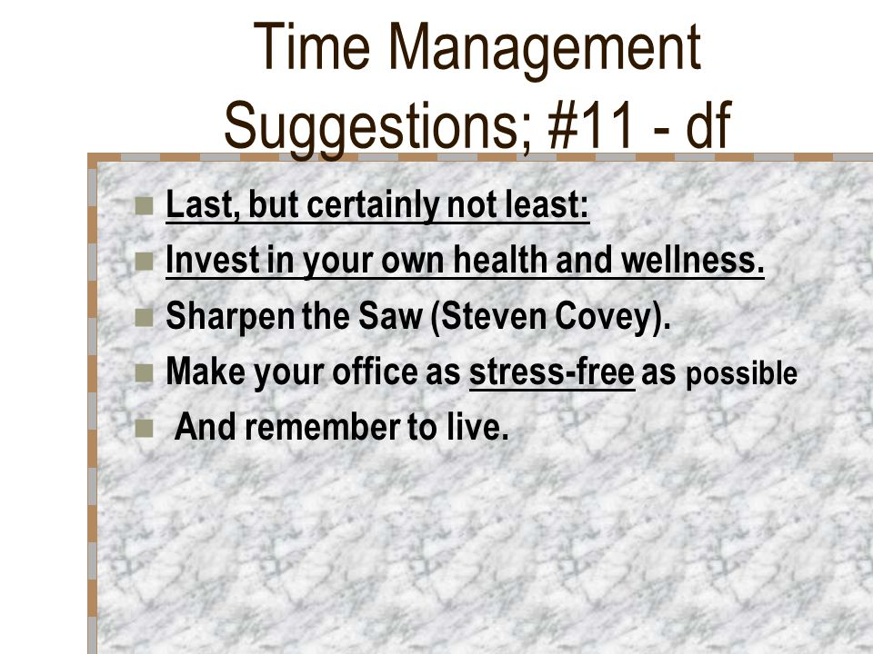Time Management Suggestions; #10 - sp Choose Technology carefully What social media areas will make the biggest impact on your school community for the time invested.