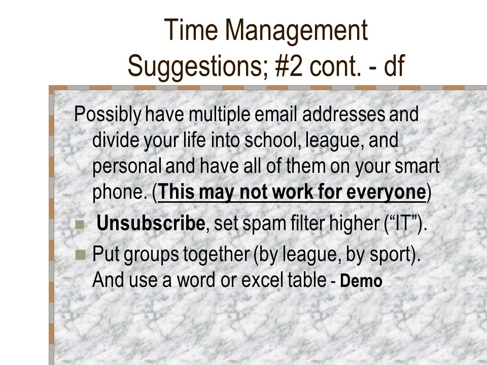 Time Management Suggestions; #2 - df Set aside a Time to Answer Emails Emails are another thing which affects effective office time management and can constantly distract you from focusing on the task at hand.