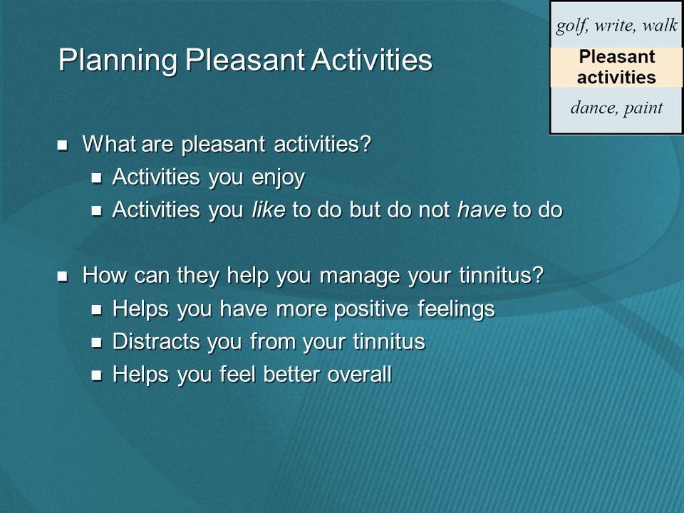 Planning Pleasant Activities What are pleasant activities.