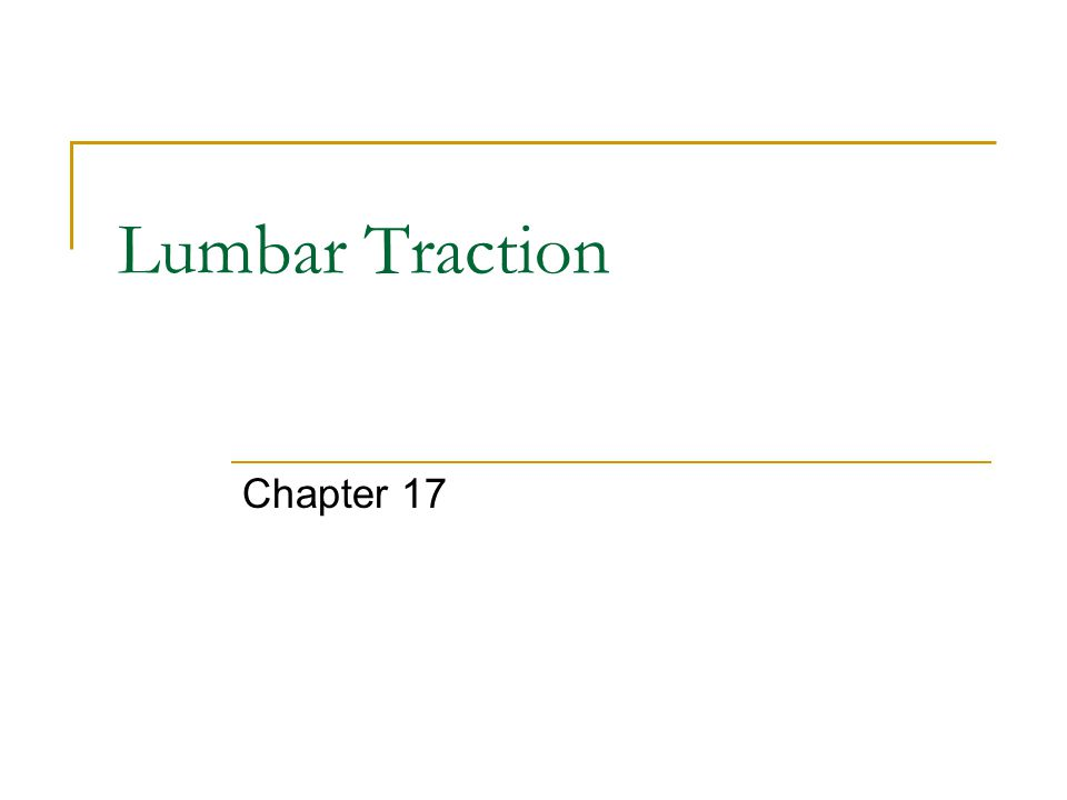 Lumbar Traction Chapter 17