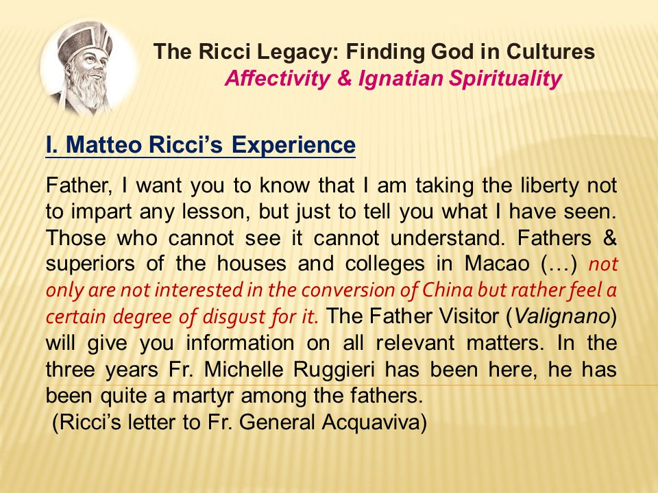 I. Matteo Ricci's Experience Father, I want you to know that I am taking the liberty not to impart any lesson, but just to tell you what I have seen.