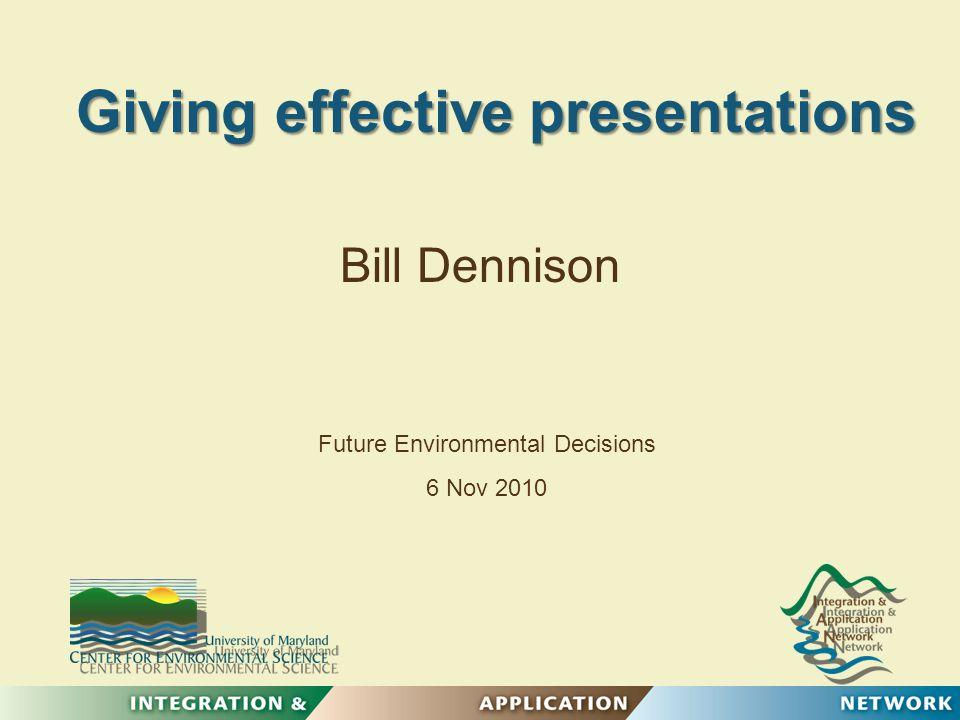 Outline Communicating your message Preparing effective slides Presenting your talk