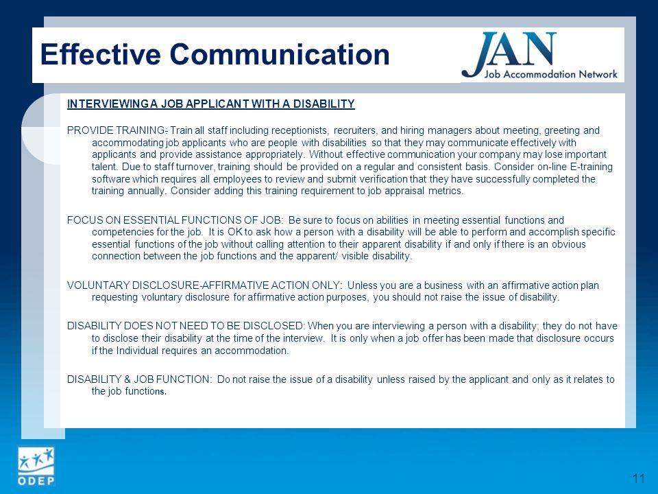 INTERVIEWING A JOB APPLICANT WITH A DISABILITY PROVIDE TRAINING: Train all staff including receptionists, recruiters, and hiring managers about meetin