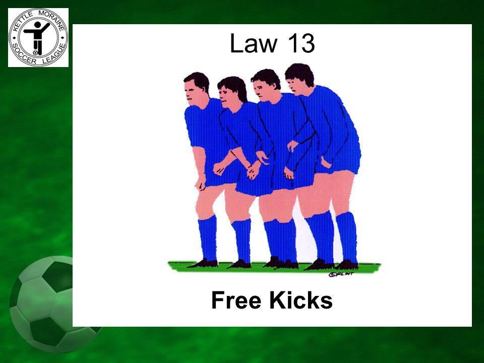 Free Kicks Law 13