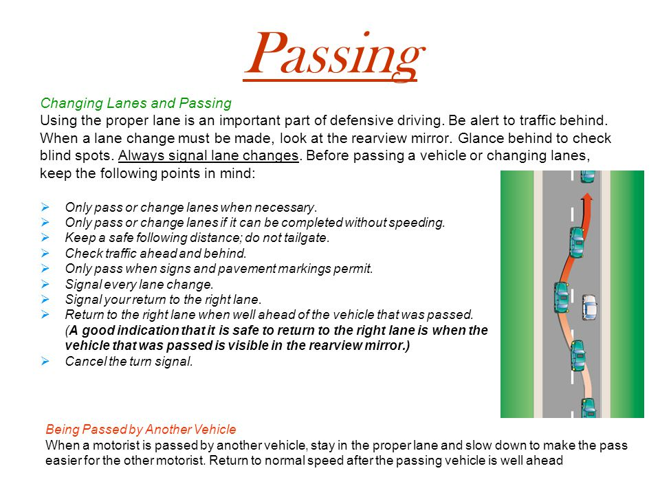 Passing Changing Lanes and Passing Using the proper lane is an important part of defensive driving.