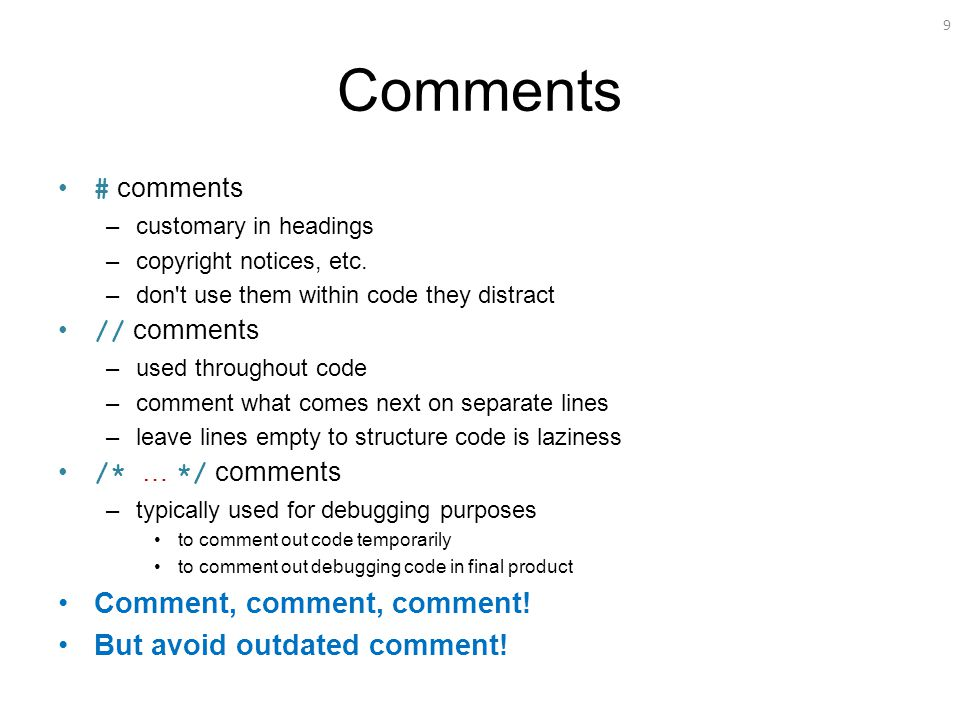 9 Comments # comments –customary in headings –copyright notices, etc.