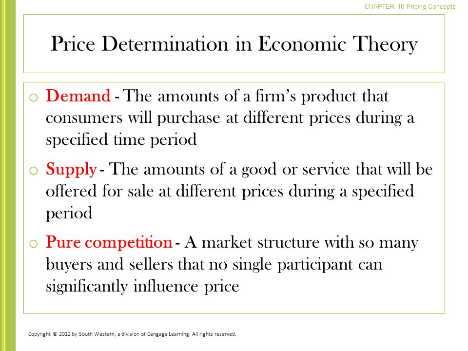CHAPTER 18 Pricing Concepts o Demand - The amounts of a firm's product that consumers will purchase at different prices during a specified time period