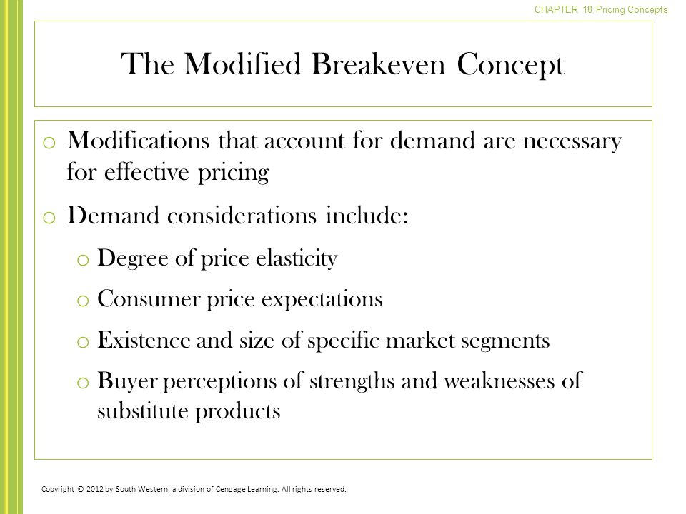 CHAPTER 18 Pricing Concepts o Modifications that account for demand are necessary for effective pricing o Demand considerations include: o Degree of p