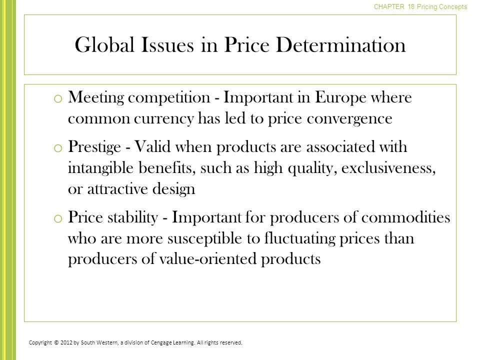 CHAPTER 18 Pricing Concepts o Meeting competition - Important in Europe where common currency has led to price convergence o Prestige - Valid when pro