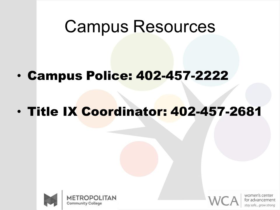 Campus Resources Campus Police: 402-457-2222 Title IX Coordinator: 402-457-2681