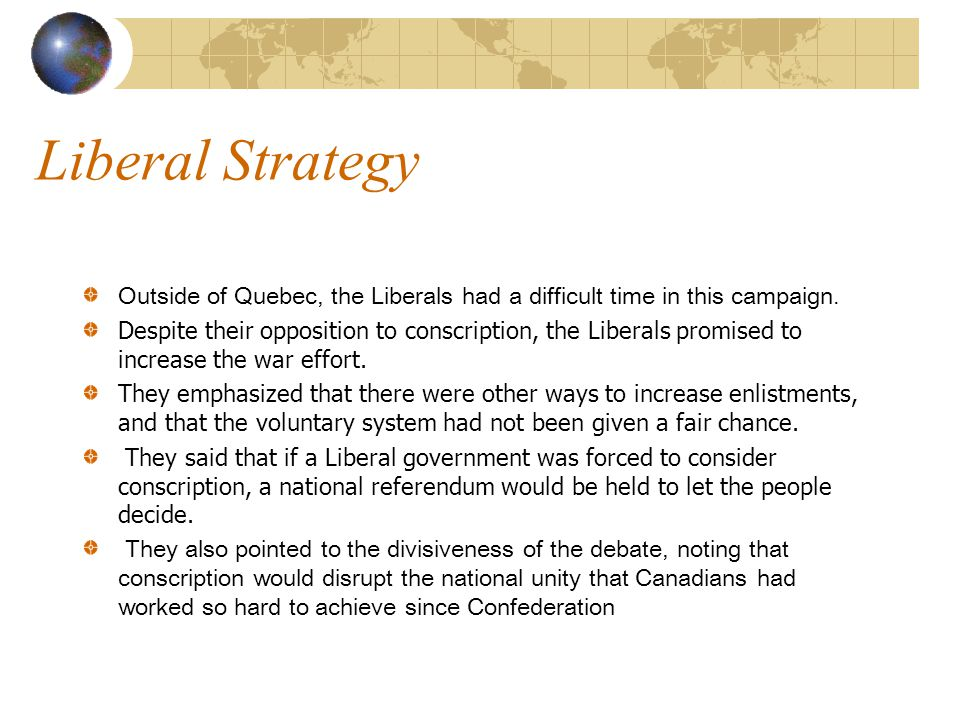 Liberal Strategy Outside of Quebec, the Liberals had a difficult time in this campaign.