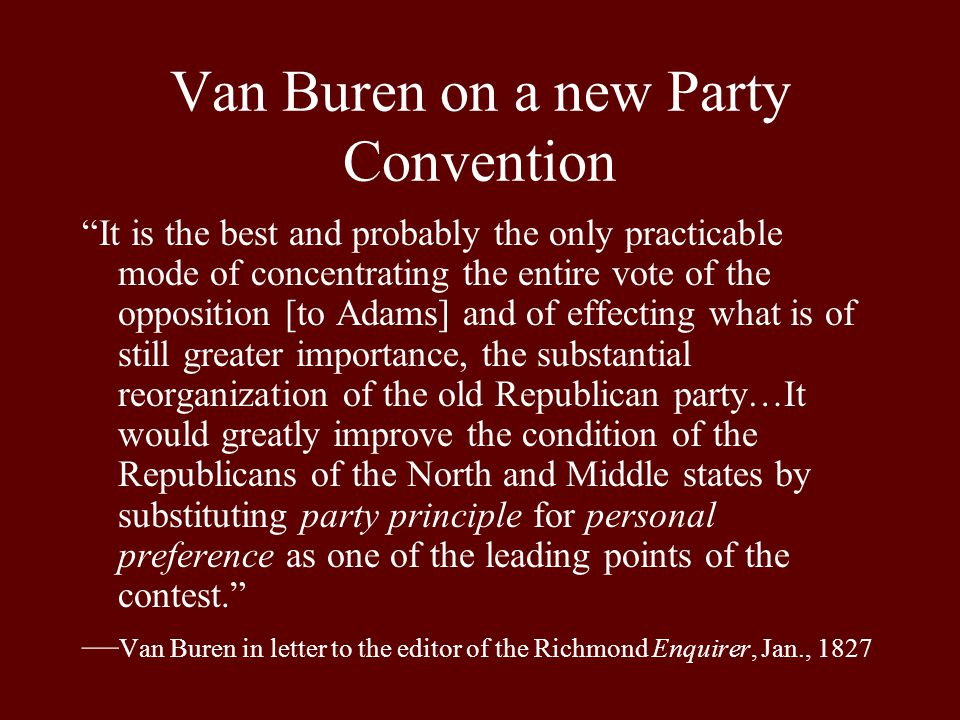 Jackson, Van Buren and the Party Convention System 1832-1912