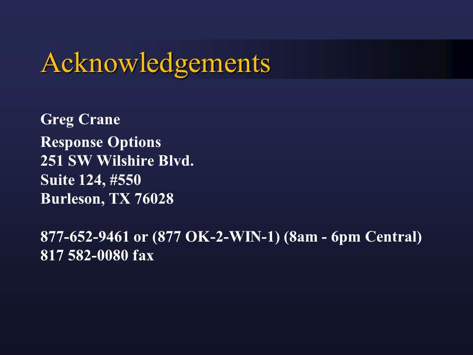 Acknowledgements Greg Crane Response Options 251 SW Wilshire Blvd.