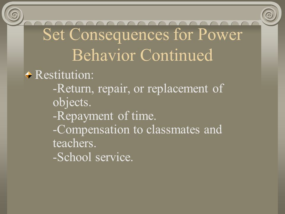 Set Consequences for Power Behavior Continued Loss of freedom of interaction.