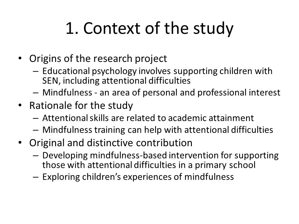 1. Context of the study Origins of the research project – Educational psychology involves supporting children with SEN, including attentional difficul
