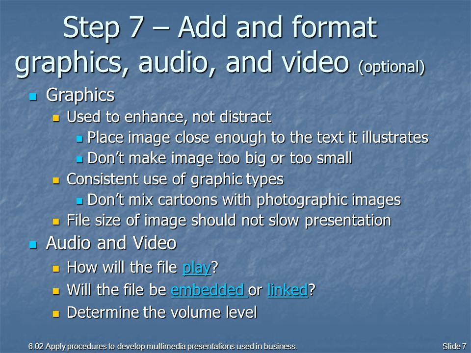 6.02 Apply procedures to develop multimedia presentations used in business.