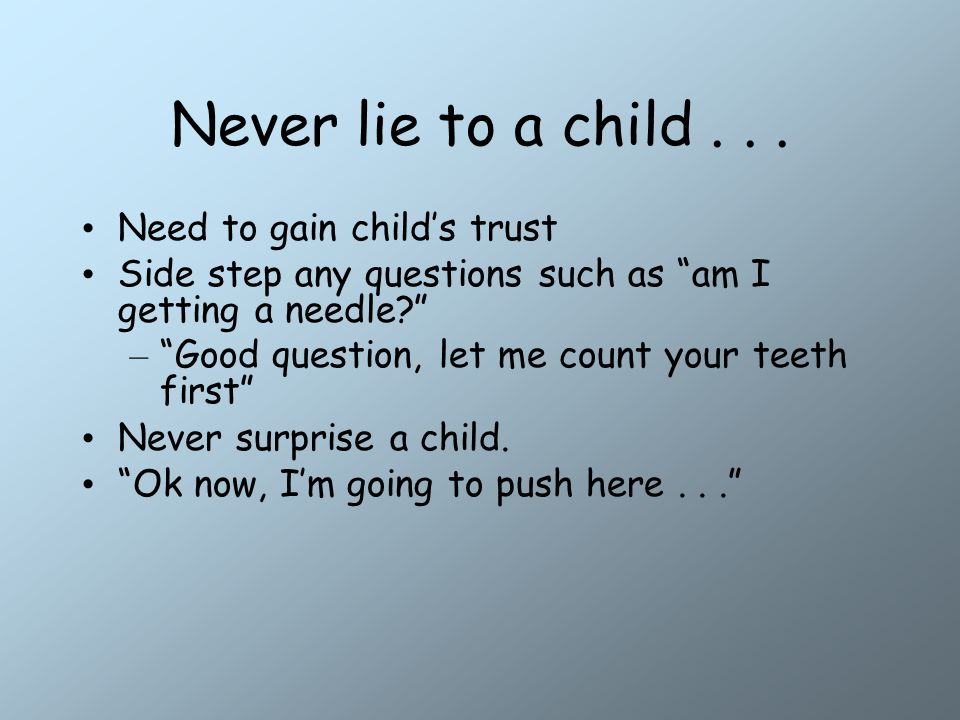 Never lie to a child...