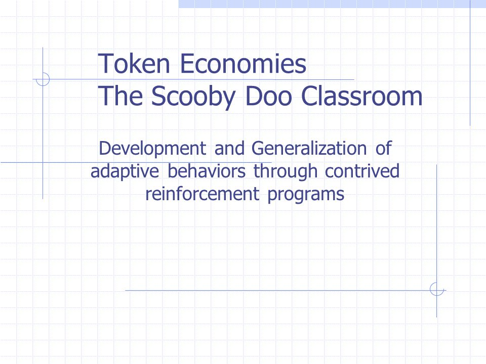 Advantages of Token Economies Immediate, unobtrusive delivery of reinforcers Allows for delay of reinforcement More and more frequent reinforcement can be delivered and for a longer time Ease of generalization Greater individuality of reinforcement Structures administrators attention and reduces subjectivity Allows for differential valuing of performance