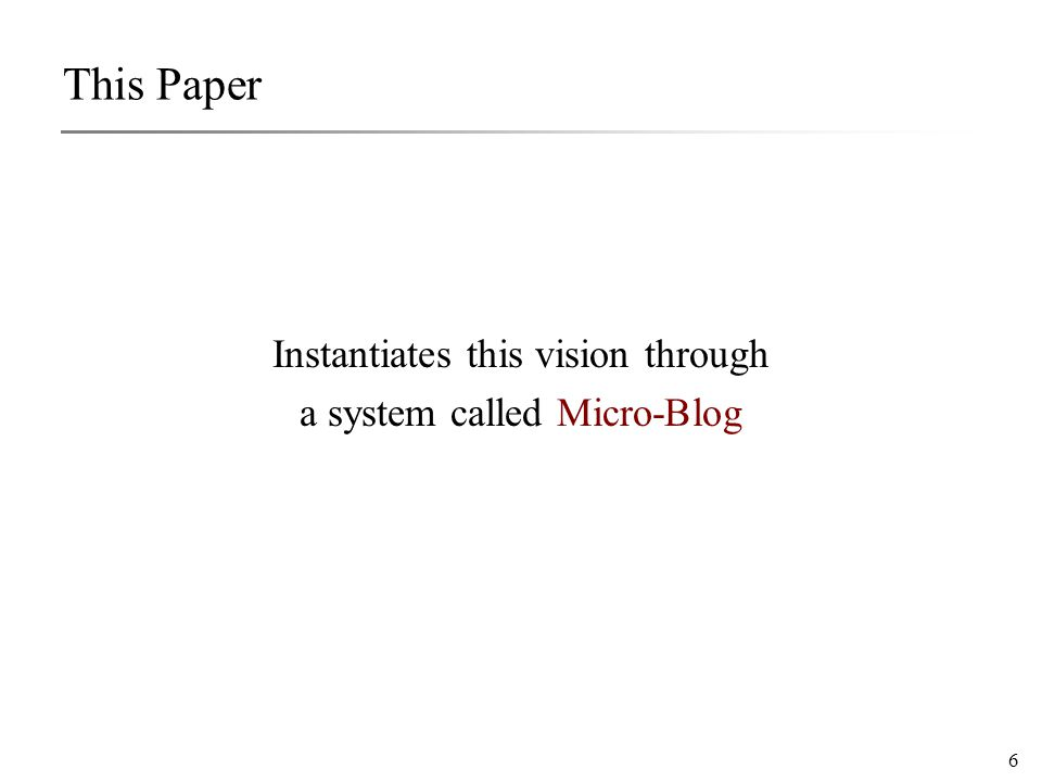 6 Instantiates this vision through a system called Micro-Blog This Paper