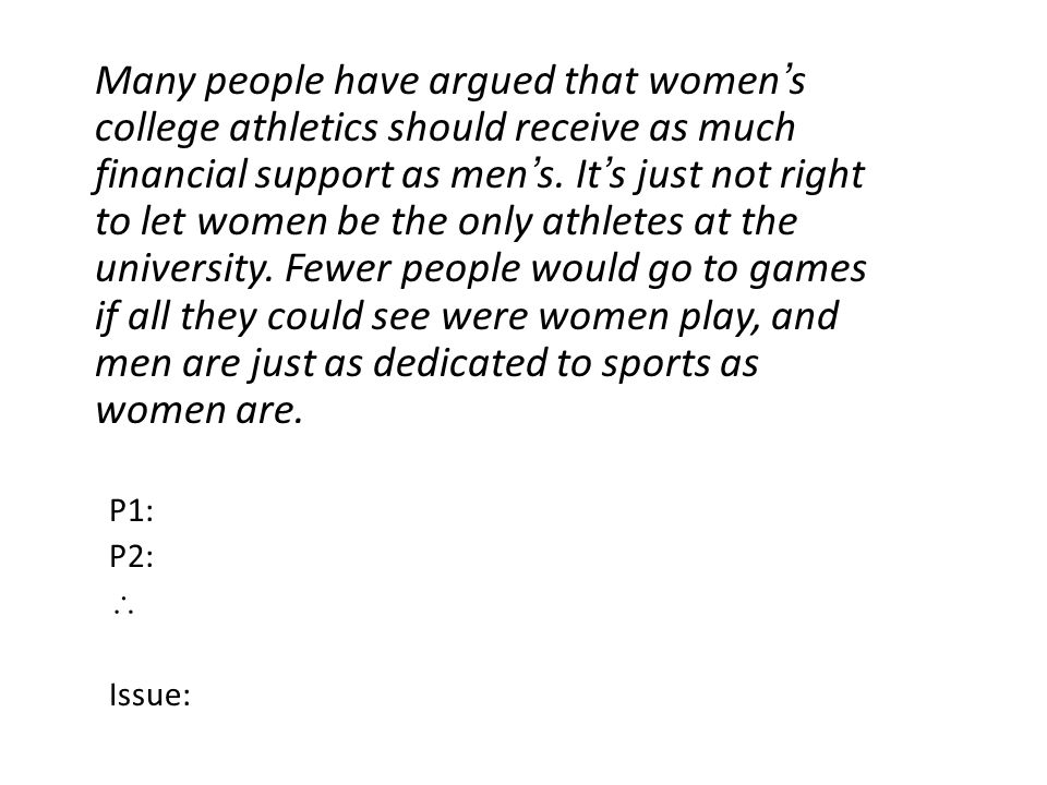 Many people have argued that women's college athletics should receive as much financial support as men's.
