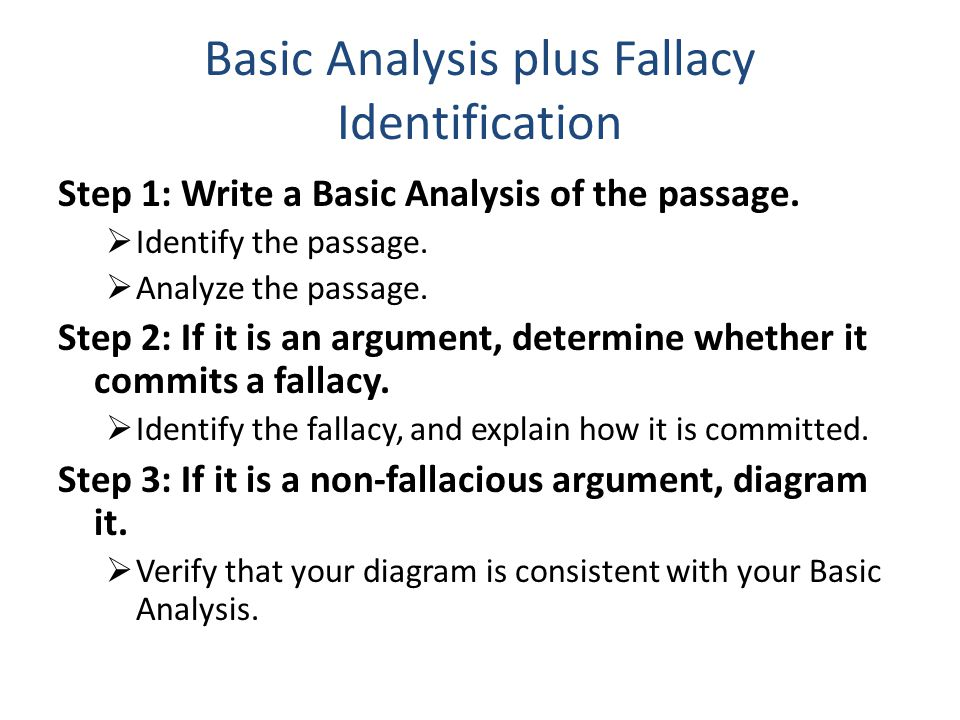 Basic Analysis plus Fallacy Identification Step 1: Write a Basic Analysis of the passage.
