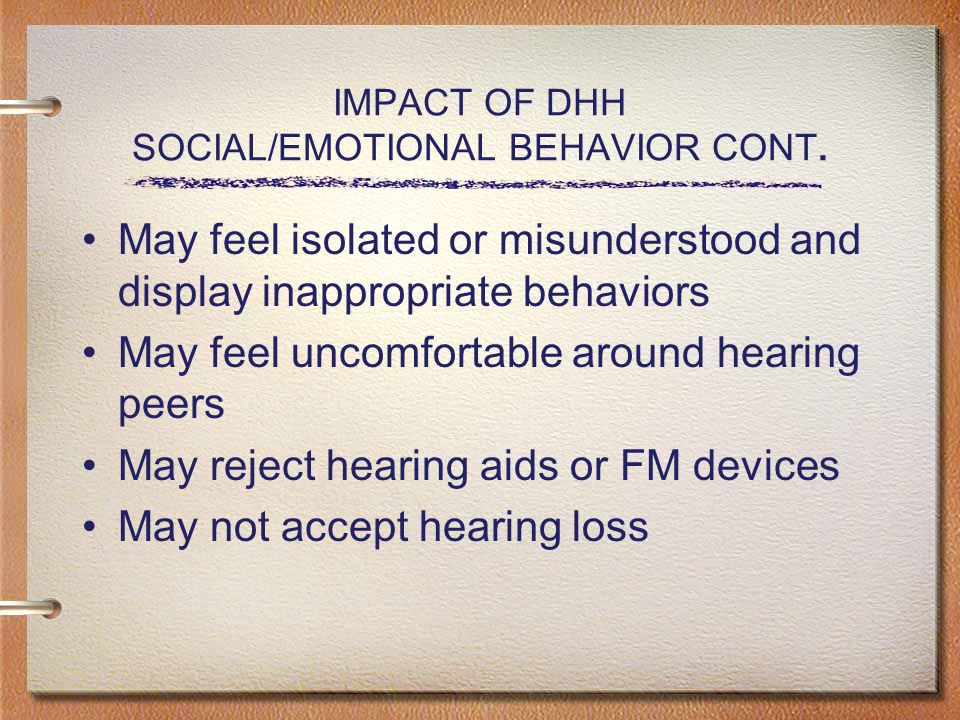 IMPACT OF DHH SOCIAL/EMOTIONAL BEHAVIOR CONT.