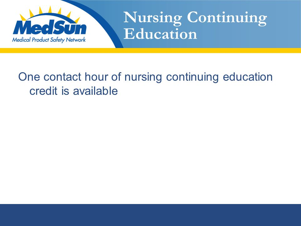 Nursing Continuing Education One contact hour of nursing continuing education credit is available