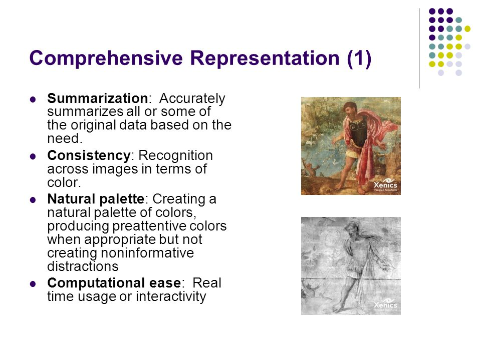 Comprehensive Representation (1) Summarization: Accurately summarizes all or some of the original data based on the need.