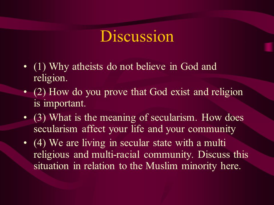 Discussion (1) Why atheists do not believe in God and religion.