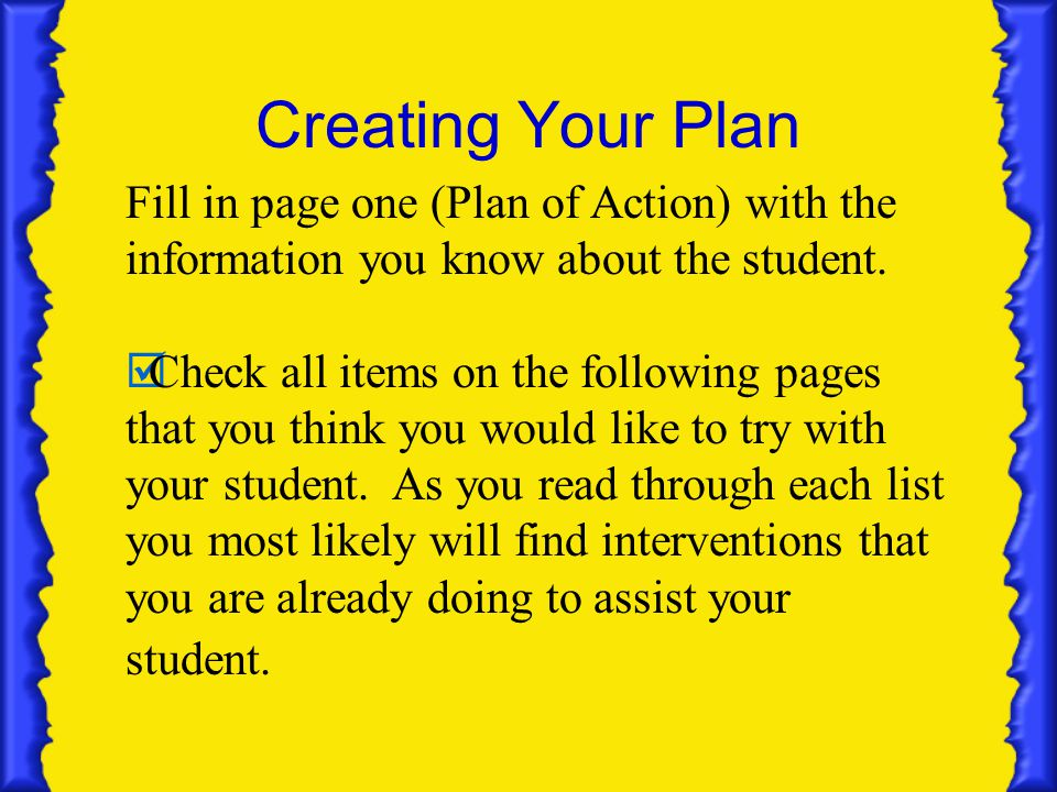 Creating Your Plan Fill in page one (Plan of Action) with the information you know about the student.