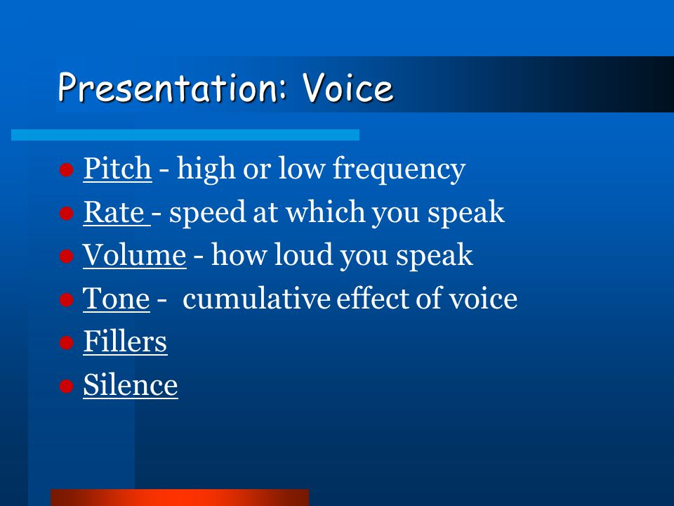 Oral Presentation Agenda Preparation Presentation –Voice –Non-verbal communication –Visual aids –Room layout –Time –Question & answer session