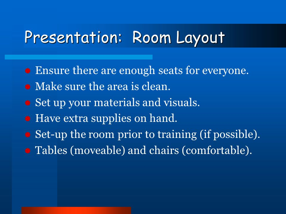 Presentation: Room Layout Eliminate distractions –Windows, wall hangings, colors Carpeted with sound-absorbing walls and ceiling to ensure quiet Light