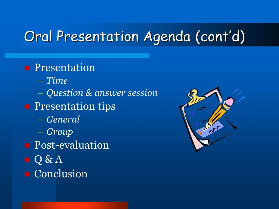 Oral Presentation Agenda Preparation –Planning –OABC Presentation –Voice –Non-verbal communication –Visual aids –Room layout