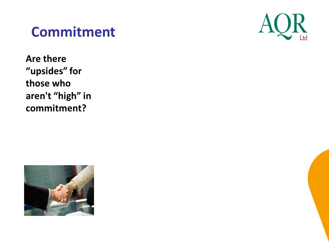 """Commitment Are there """"upsides"""" for those who aren't """"high"""" in commitment?"""