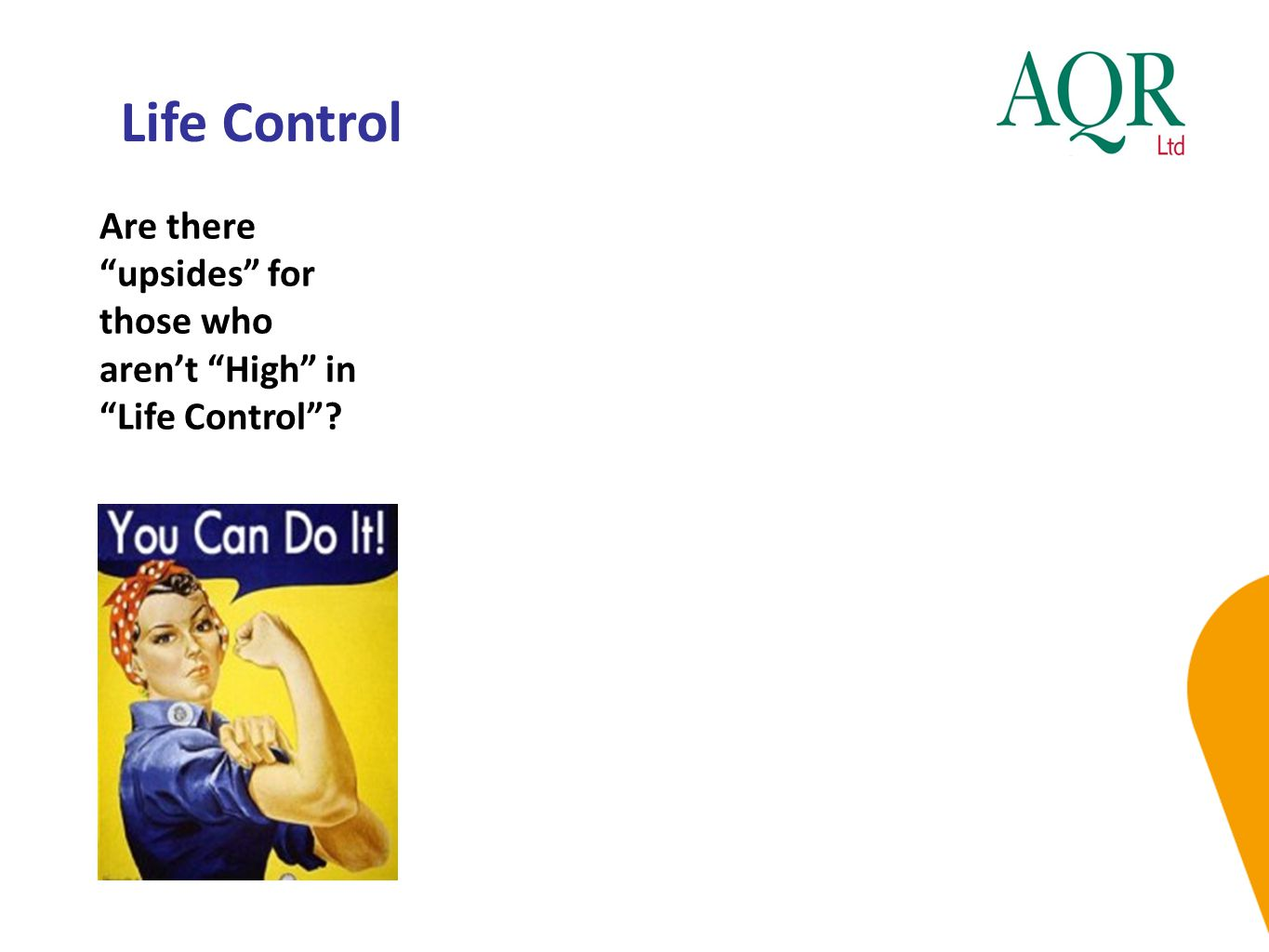 """Life Control Are there """"upsides"""" for those who aren't """"High"""" in """"Life Control""""?"""