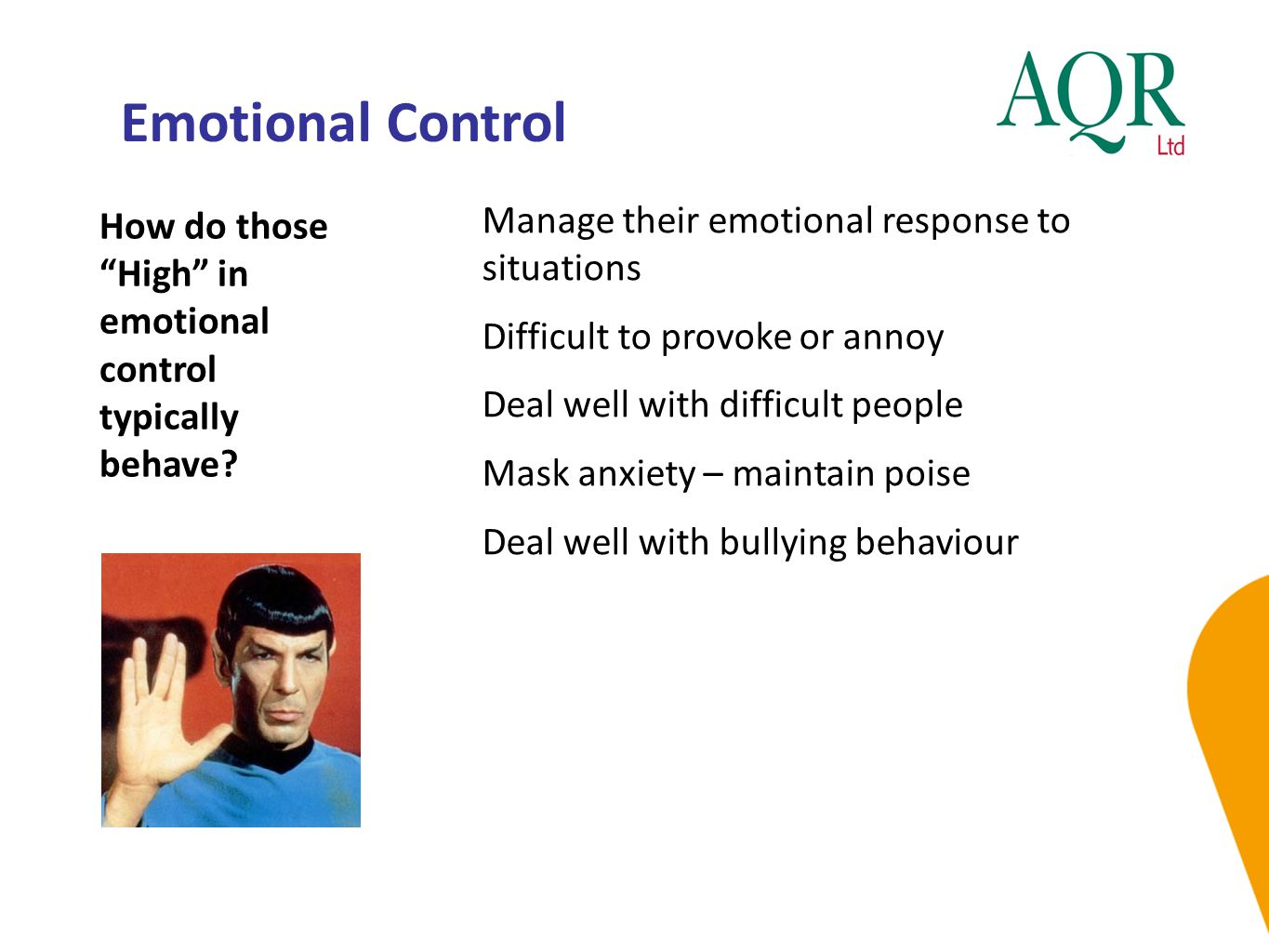 Emotional Control How do those High in emotional control typically behave.