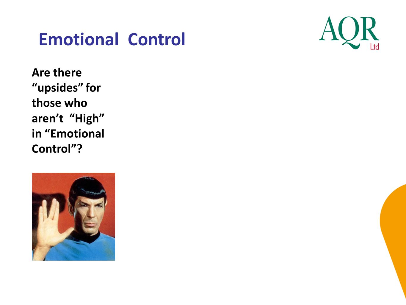 """Emotional Control Are there """"upsides"""" for those who aren't """"High"""" in """"Emotional Control""""?"""