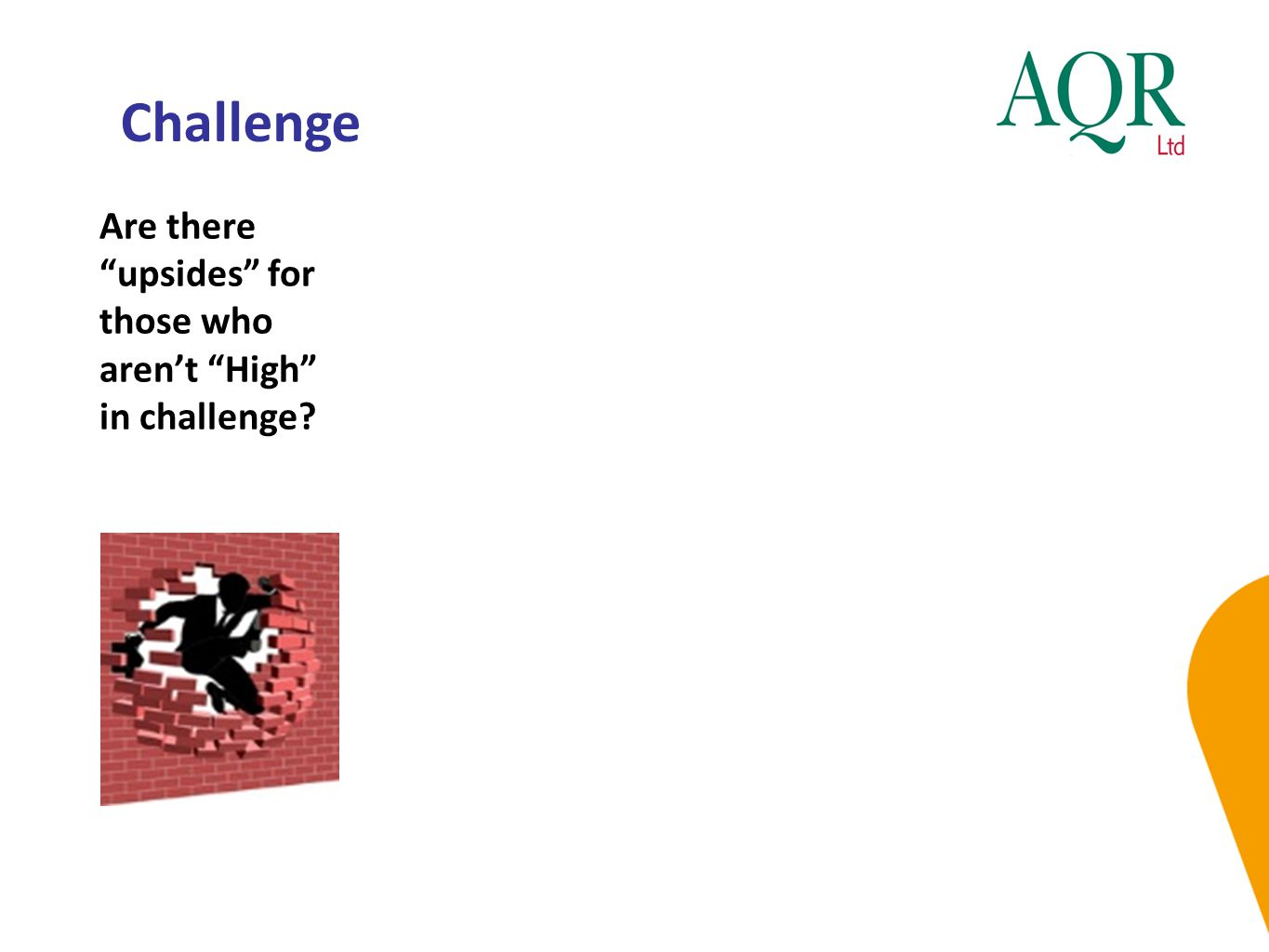 Challenge Are there upsides for those who aren't High in challenge?