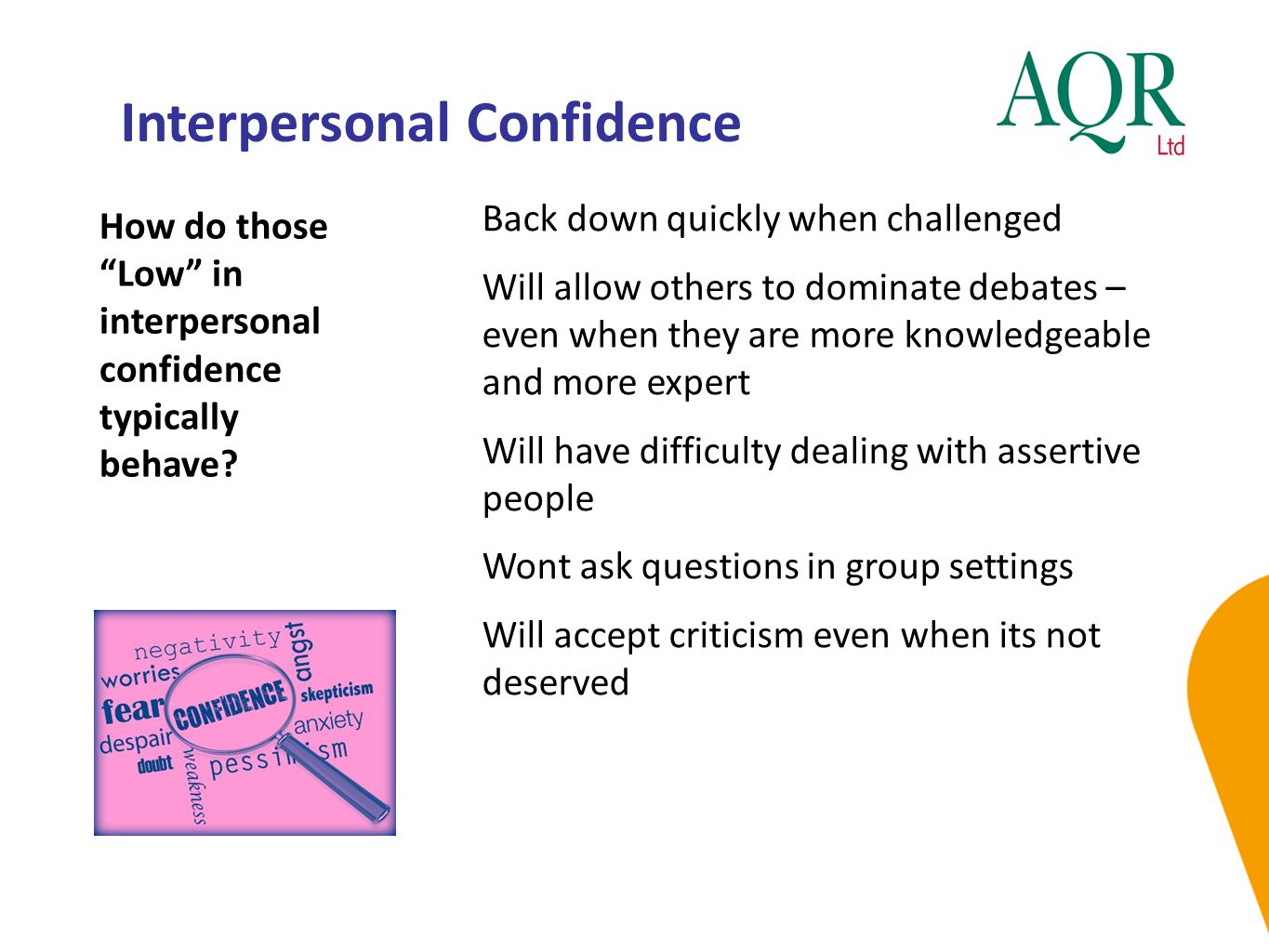 Interpersonal Confidence How do those Low in interpersonal confidence typically behave.