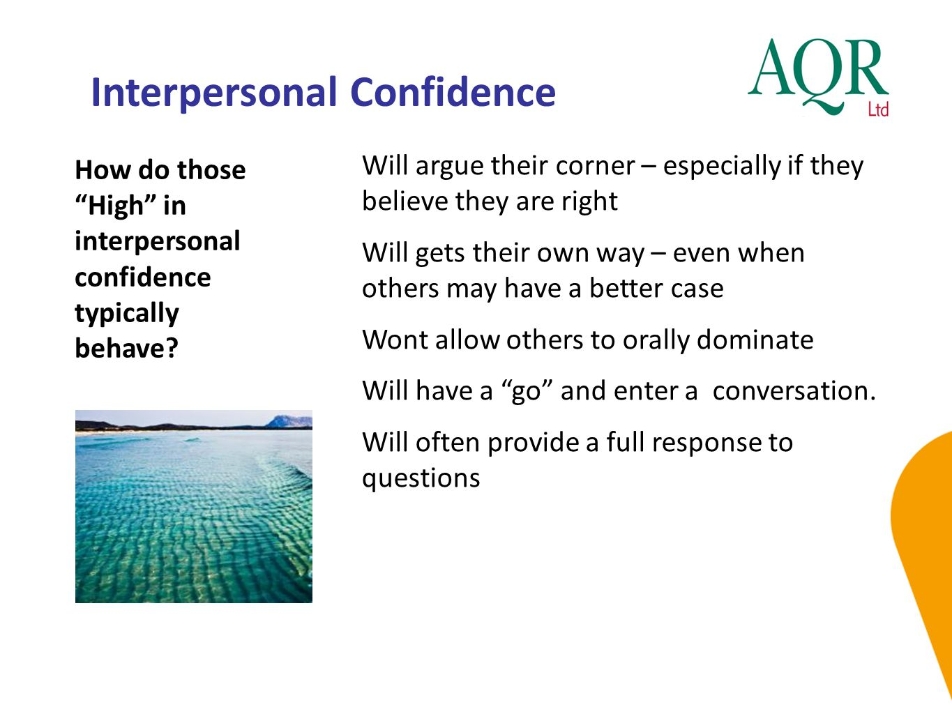 """Interpersonal Confidence How do those """"High"""" in interpersonal confidence typically behave? Will argue their corner – especially if they believe they a"""