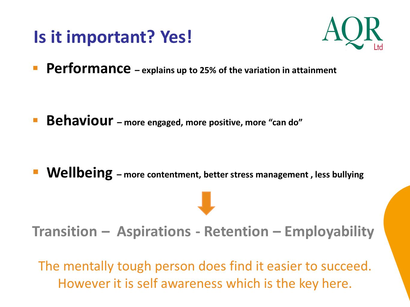"""Is it important? Yes!  Performance – explains up to 25% of the variation in attainment  Behaviour – more engaged, more positive, more """"can do""""  Wel"""