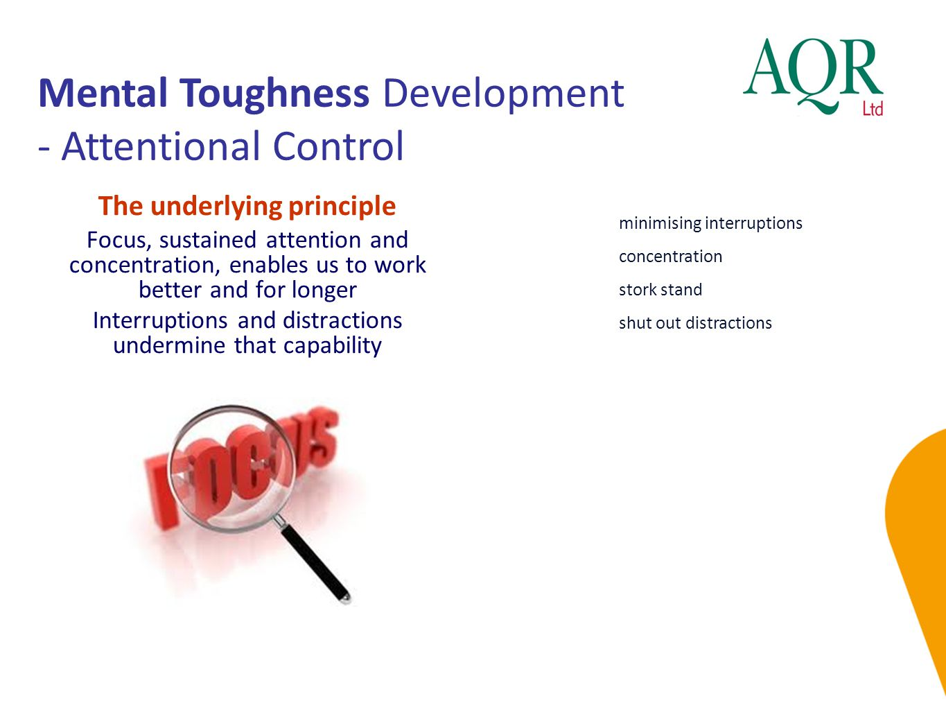 Mental Toughness Development - Attentional Control minimising interruptions concentration stork stand shut out distractions The underlying principle F