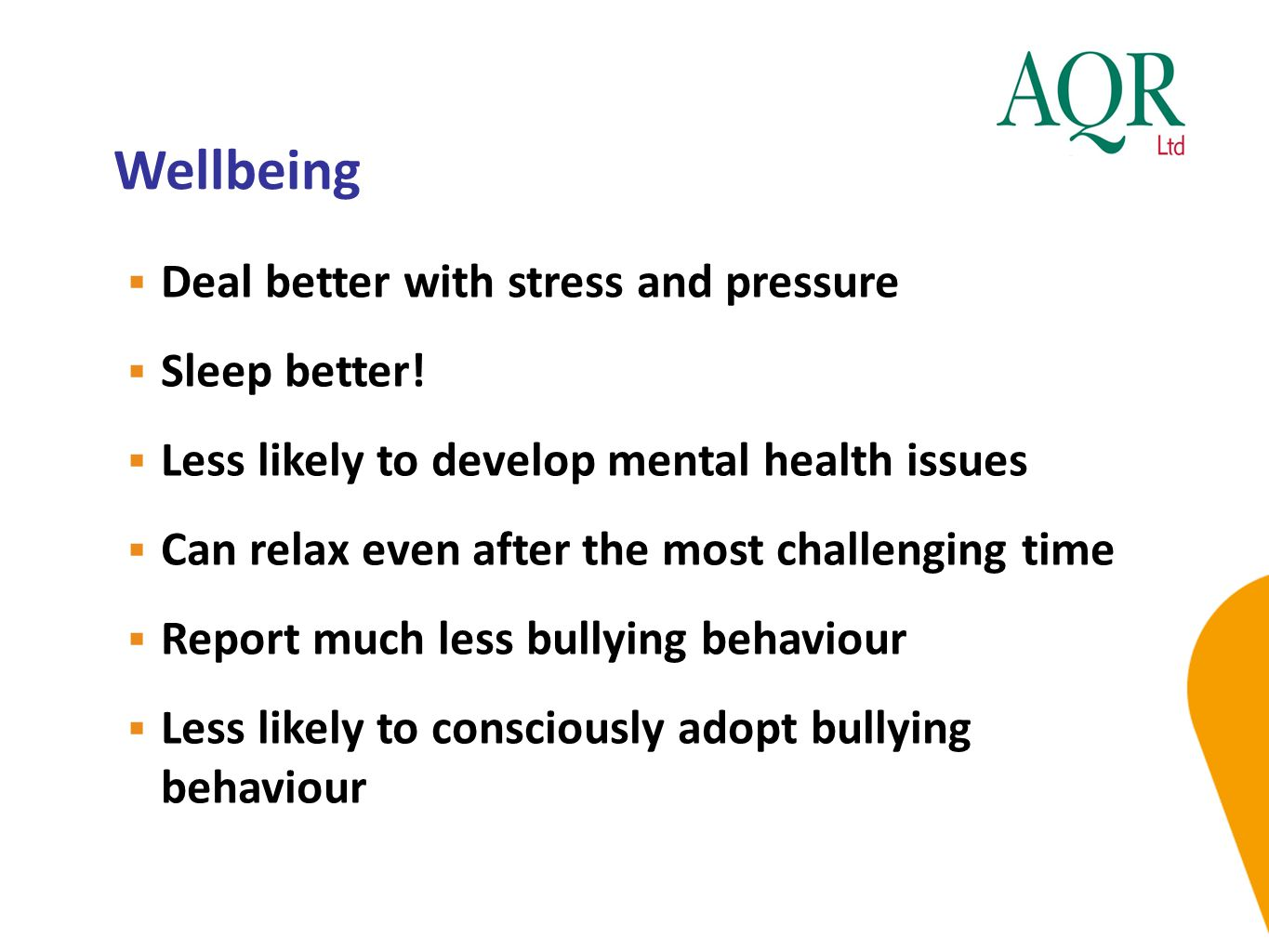Wellbeing  Deal better with stress and pressure  Sleep better.